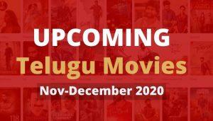 Upcoming Telugu Movies Nov-December 2020